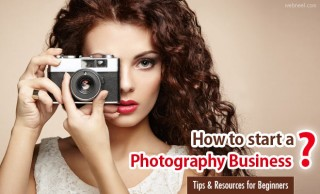 How to Start a Photography Business and get Succeed - Tips for Beginners