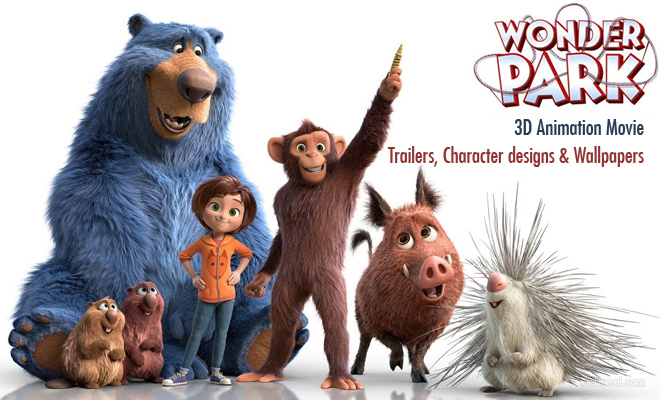 Wonder Park - 3D Animation Movie Trailers Character Designs and Wallpapers
