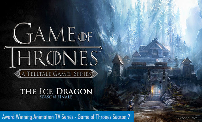 Game of Thrones Season 7 Grand Finale starts on July 18th - Award Winning Animation TV Series