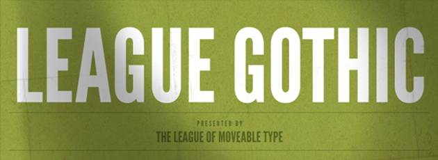 league gothic 27 15 Professional Fonts for Web and Graphic Designers