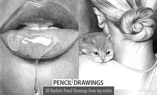 50 Realistic Pencil Drawings from famous artists around the world - part 2
