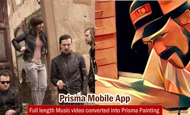 First Full length Music video converted into a Prisma Painting - Prisma Mobile App