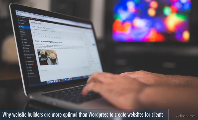 Why website builders are more optimal than Wordpress to create websites for clients