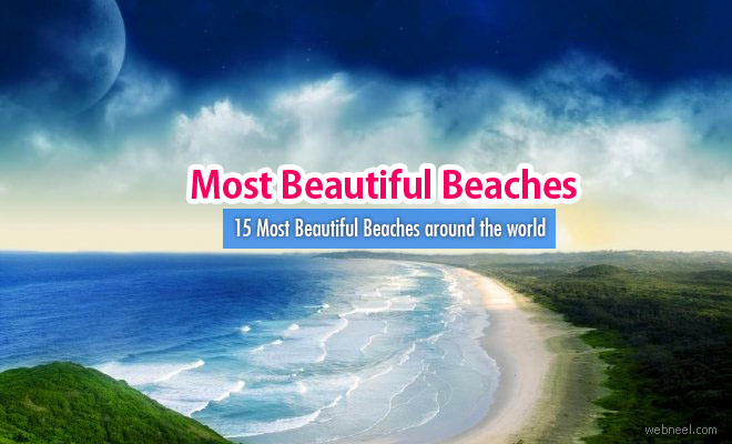 15 Most Beautiful Beaches around the world for enjoying your holidays