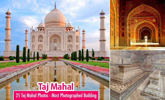 25 Beautiful Taj Mahal Photos - Most photographed building in the world
