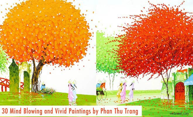 30 MindBlowing and Vivid Paintings by Phan Thu Trang - Award winning Landscapes