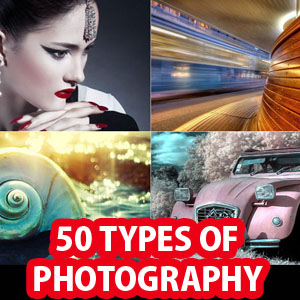 50 Different Types of Photography Styles with examples for