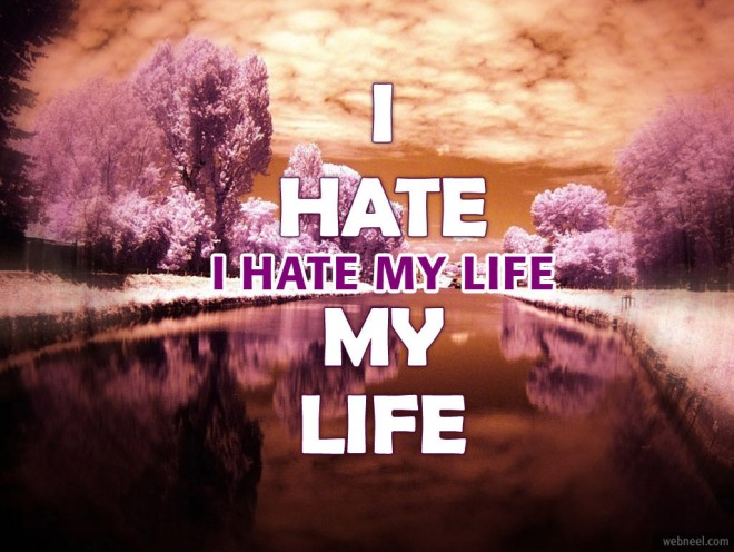 i hate my life quotes