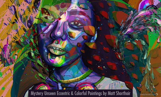 Mystery Unseen Eccentric and Colorful Paintings by Matt Shorthair