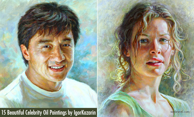 15 Beautiful Celebrity Portrait Oil Paintings by Igor Kazarin
