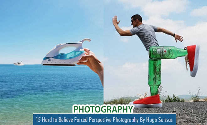 Hard To Believe Forced Perspective Photography By Hugo Suissas