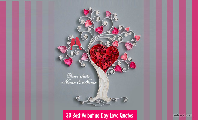 30 Romantic Valentine Day Love Quotes - Perfect Way to Start New Relationships