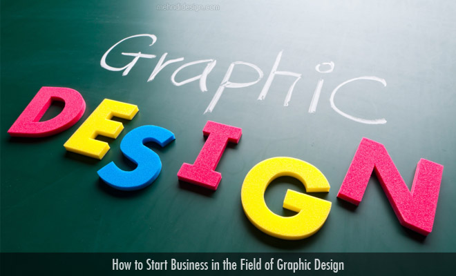 How to Start Business in the Field of Graphic Design