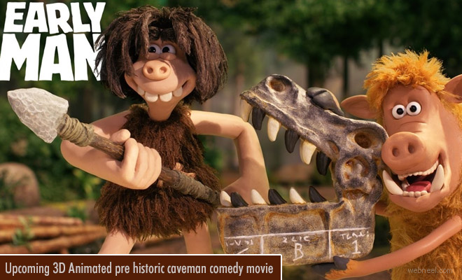Upcoming 3D Animated pre historic caveman comedy movie - Early Man