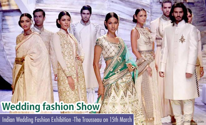 Wedding Fashion and lifestyle exhibition - The Trousseau on 15 Mar 2017