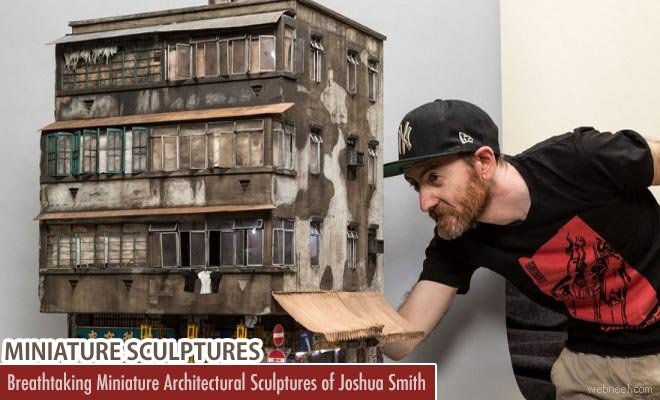 Breathtaking Miniature Architectural Sculptures of Joshua Smith