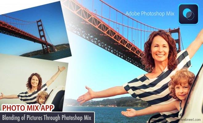 Spectacular Blending of Pictures Through Adobe Photoshop Mix - Photo Editing App