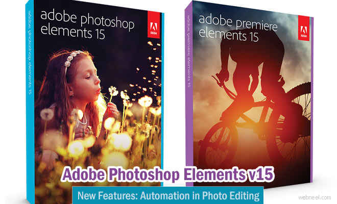 Adobe Launched Photoshop Elements 15 version - Automation in Photo organisation and Editing