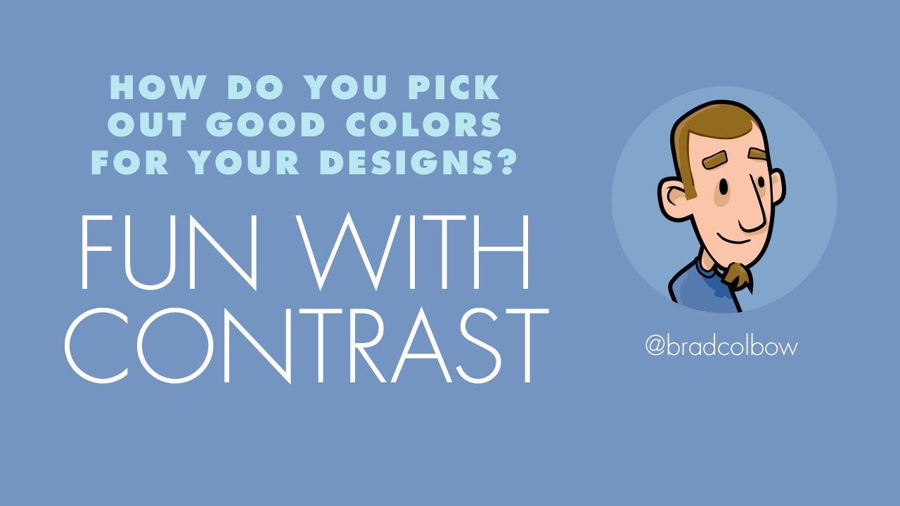 How to choose your color palette for an amazing design by Brad Colbow