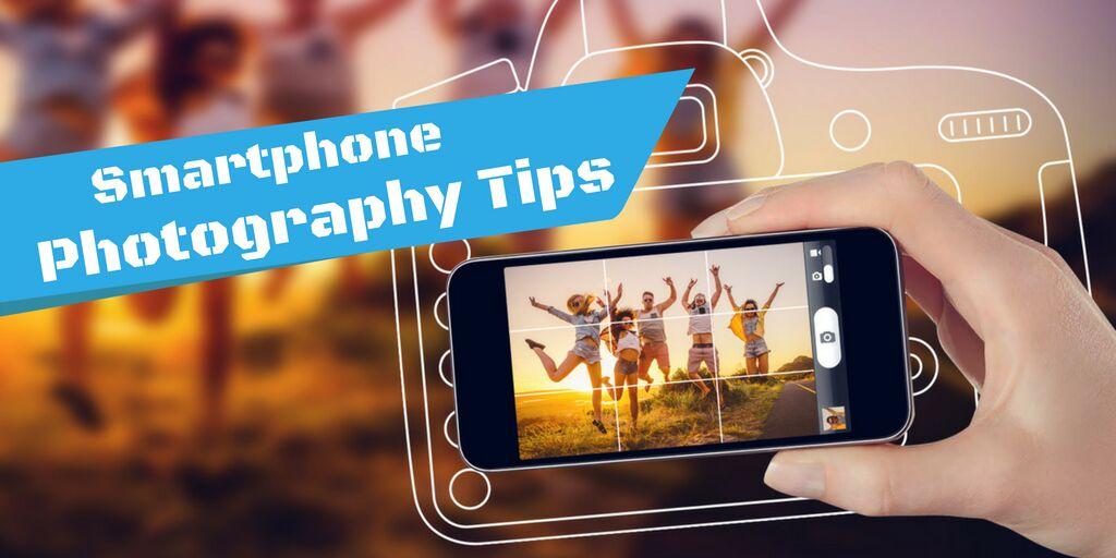 Easy Smartphone Photography Ideas and Tricks